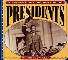 Sandler, M. (1995). Presidents. New York, NY: HarperCollins.