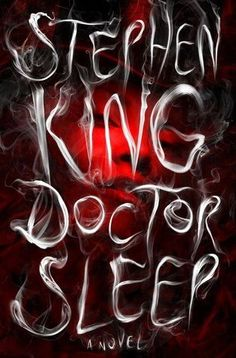 """An horrific read for Halloween: Doctor Sleep by Stephen King. The long awaited sequel to """"The Shining"""""""