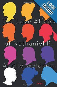 The Love Affairs of Nathaniel P.: A Novel: Adelle Waldman: 9780805097450: Amazon.com: Books