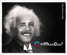 obama as Einstein / middle class   :    http://mariopiperni.com/