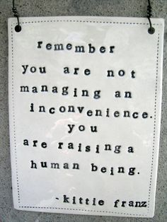 parenting quotes, parents, raising kids, remember this, being a parent, children, thought, people, being a mom