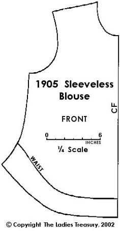 Free Ladies' Sleeveless Blouse Pattern circa 1905, Edwardian Era - The Ladies Treasury of Costume and Fashion