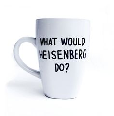 What would Heisenberg do  Breaking Bad  Mug by gnarlyink on Etsy, $14.99