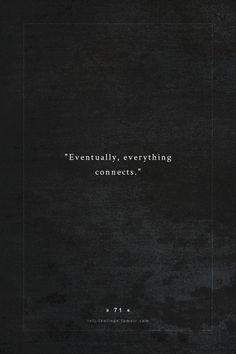 """""""Eventually, everything connects.""""/ """"Eventualmente, tudo se conecta."""""""