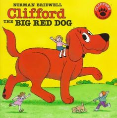 """Clifford the Big Red Dog"" by Norman Bridwell"