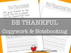 FREE printable copywork and notebooking pages to help you in teaching your kids to be thankful.