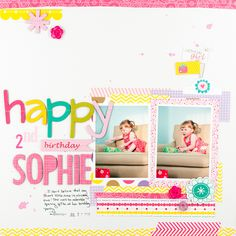 Happy 2nd Birthday Sophie - Scrapbook.com