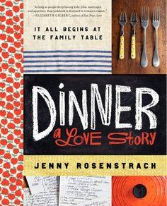 Dinner: A Love Story By Jenny Rosenstrach