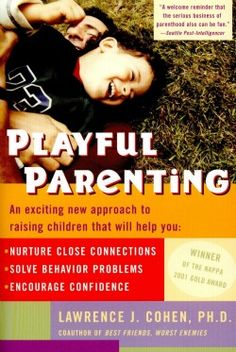 Book review: Playful #Parenting shows parents how to connect with kids in their world to: build bonds, boost confidence and fulfill children's needs for attachment, affection, love, security and closeness.