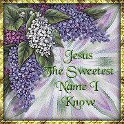 Jesus The sweetest Name I know.