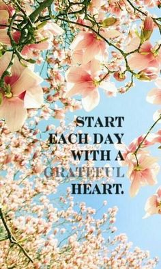 Start each day with a Grateful Heart / quotes for inspiration and happiness