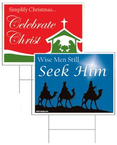 "Christmas Yard Signs  Our Exclusive Designs! Printed in full digital color on outdoor corrugated plastic. The sign is double sided and measures 18""x24"" and includes stake.    Simplify Christmas Celebrate Christ  (Item #36408) $9.95   Wise Men Still Seek Him  (Item #36406) $9.95"