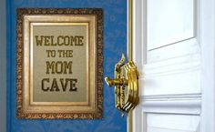 I want a Mom Cave!