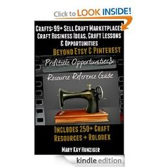 Crafts: 99+ Sell Craft Marketplaces - Craft Business Ideas, Craft Lessons & Opportunities Beyond Etsy & Pinterest - Includes 250+ Craft Reso...