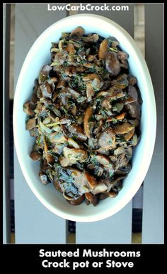 Sauteed Mushrooms (Crock Pot or Stove) lowcarbcrock.com