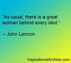 John Lennon quote on idiots...