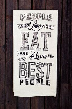 organic cotton, foods, tea towels, kitchen prints, kitchen towels, people who love to eat, thought, julia childs, quot