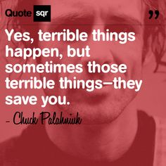 chuckpalahniuk, terribl thing, life, quot terribl, inspir, quotes about your children, quotes about adult children, chuck palahniuk, live
