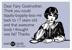 fairies, ecard, dear fairy godmother, funni, thought, humor, fat quotes funny, true stories, godmother quotes
