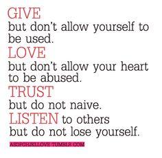 give, love, trust, listen.