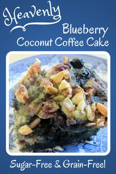 Make this heavenly blueberry coconut coffee cake for dessert tonight! This recipe tastes delicious and is GAPS, candida diet, and paleo friendly. #SugarFreeDesserts #HealthyRecipes