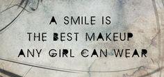 REMEMBER GIRLS! SMILE ;-) faith inspir, gift, smile, pictur quot