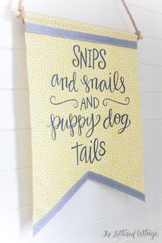 Snips and Snails and Puppy Dog Tails | Boys Bedroom | Wall Hanging Banner | Fabric from Joanns | The Lettered Cottage