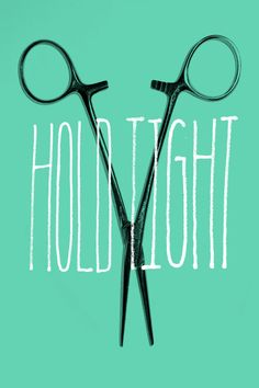 Hold Tight. Like the coloring and hand drawn typography.