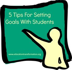 Awesome post for teachers... 5 Tips For Setting Goals With Students