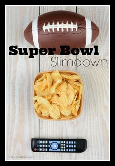 Super Bowl Slimdown