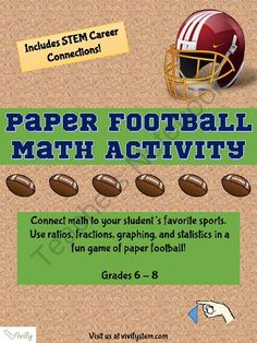 Paper Football Math Activity: Ratio & Proportions with STEM Career Connection from Vivify on TeachersNotebook.com -  (14 pages)  - Students learn how their favorite sports calculate common statistics like batting average or throwing accuracy. Students then play a game of paper football to find their own field goal accuracy!