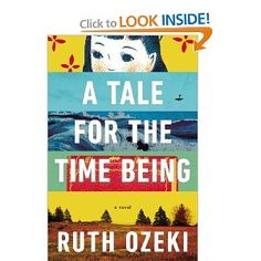 A Tale for the Time Being: Ruth Ozeki: 9780670026630: Amazon.com: Books