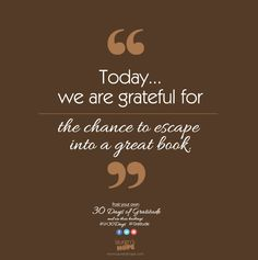 Today, we are grateful for the chance to escape into a great book. #LH30Days #Gratitude