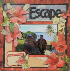 Tropical holiday scrapbooking page. #scrapbook #layout #holiday #escape #flowers #tropical #scrapbooking