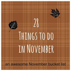 im with awkward: November Bucket List (28 Things to do in November)