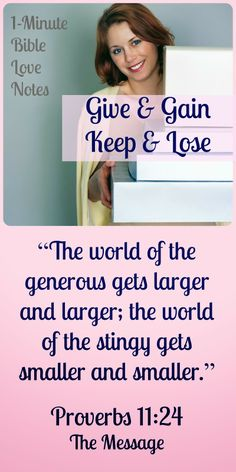 Generosity makes us richer in character and love. Stinginess makes us small, poor, and selfish. ~ Click image and when it enlarges click again to read this 1-minute devotion.
