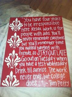 """One of my favorite quotes by one of my favorite artists... """"The work never ends, but college does."""""""