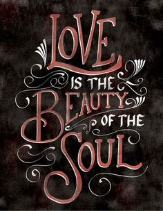 Love is the beauty of the soul. #love #soul #beauty