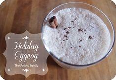 Holiday Eggnog | The Polivka Family