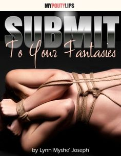 Sizzling PR Blog Tour Review: Submit to Your Fantasies by Lynn Myshe Joseph » Reviews By Molly