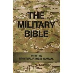 THE MILITARY BIBLE with the Spiritual Fitness Manual was developed by Chaplain Major Mark Johnston in collaboration with the National Bible Association. www.operationwearehere.com/militarydevotionals.html