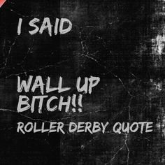Roller derby quote