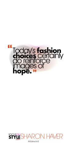 Today's fashion choices certainly do reinforce images of hope. Subscribe to the daily #styleword here: http://www.focusonstyle.com/styleword/ #quotes #styletips