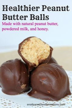 No Bake, Peanut butter balls. Made with 100% natural peanut butter, raw honey and powdered milk. Best part the kids gobble them up.
