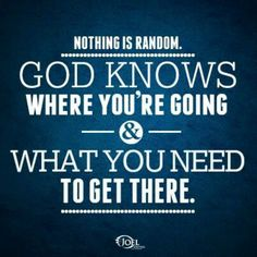 NOTHING IS RANDOM WITH GOD