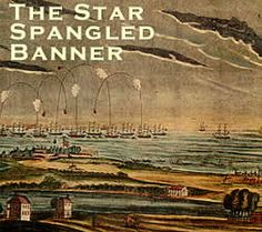The Star Spangled Banner---Why It Should Be Our Anthem star spangl, spangl bannerwhi