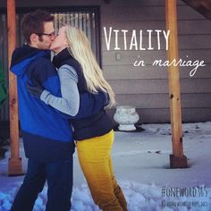 Vitality in Marriage: What does that look like for me this year? #oneword365