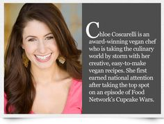 Chef Chloe Coscarelli is like the vegan chef that could cook for a carnivore! :)
