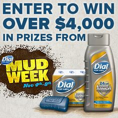 Enter to WIN over $4,000 in prizes from @Dial ® For Men during Mud Week!