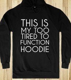 TOO TIRED TO FUNCTION HOODIE BLK